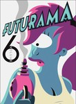 Futurama: Vol. 6 (2011) [TV]