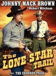 The Lone Star Trail / The Crooked Trail