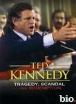 Ted Kennedy: Tragedy, Scandal and Redemption