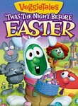 VeggieTales: &#039;Twas the Night Before Easter