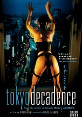 Rent Tokyo Decadence on DVD