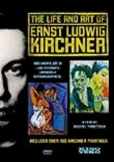 The Life and Art of Ernst Ludwig Kirchner