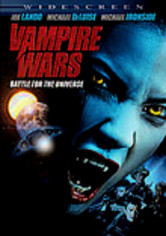Rent Vampire Wars: Battle for the Universe on DVD