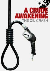 Rent A Crude Awakening: The Oil Crash on DVD