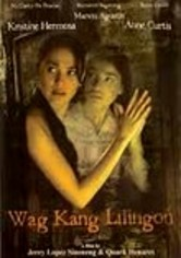 Rent Wag Kang Lilingon on DVD