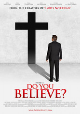 Rent Do You Believe? on DVD