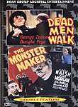 Dead Men Walk / The Monster Maker