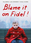 Blame It on Fidel (La Faute a Fidel) poster