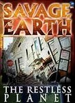 Savage Earth: The Restless Planet