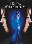 I Know Who Killed Me poster