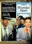 Against Her Will / Wounded Heart