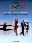 Olympic Figure Skating: Greatest Performances in History: Vol. 1