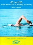 02 in H20: A Self-Help Course on Breathing in Swimming with Terry Laughlin